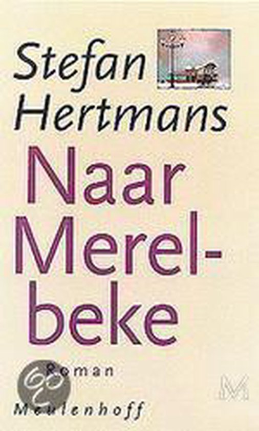 Naar Merelbeke - Stefan Hertmans | Fthsonline.com