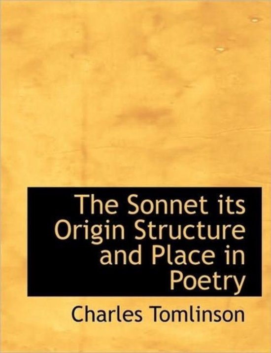 Boek cover The Sonnet Its Origin Structure and Place in Poetry van Professor of English Literature  (Hardcover)