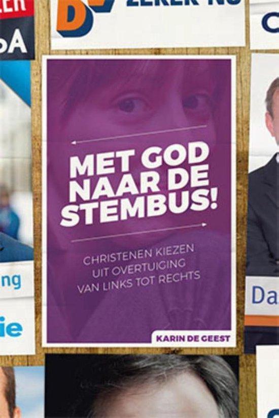 Met God naar de stembus - Karin de Geest |