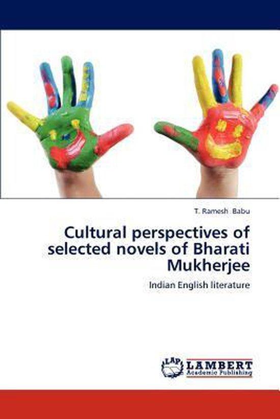 Boek cover Cultural Perspectives of Selected Novels of Bharati Mukherjee van T Ramesh Babu (Paperback)