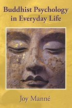 Buddhist Psychology in Everyday Life
