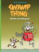 Swamp Thing 08. Wordt een hele grote
