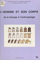 L'homme et son corps : de la biologie à l'anthropologie