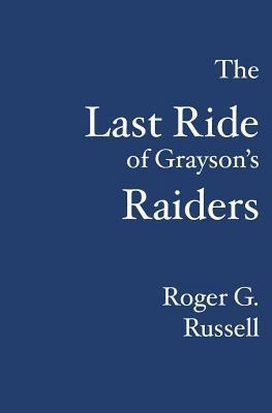 The Last Ride of Grayson's Raiders