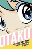 Otaku and the Struggle for Imagination in Japan