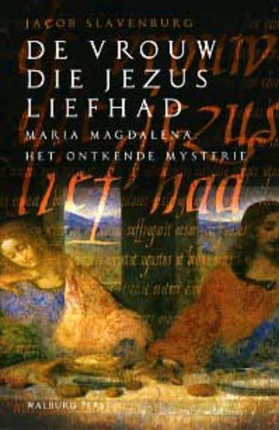 De vrouw die Jezus liefhad - Jacob Slavenburg  