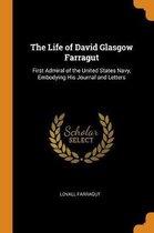 The Life of David Glasgow Farragut