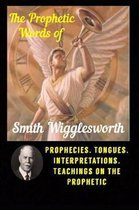 The Prophetic Words of Smith Wigglesworth