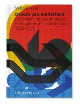Droom van helderheid. Huisstijlen, ontwerpbureaus en modernisme in Nederland, 1960-1975