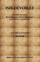 ISIS DÉVOILÉE - VOLUME QUATRIÈME : RELIGION