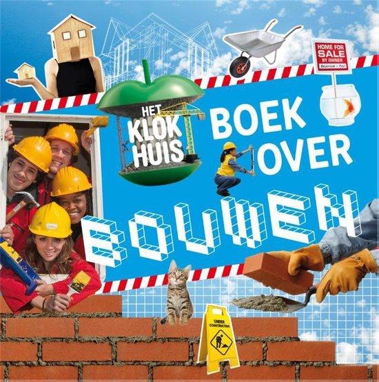 Het klokhuisboek over bouwen - Jord den Hollander |