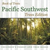 Book of Trees - Pacific Southwest Trees Edition - Children's Forest and Tree Books