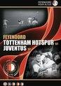 Feyenoord - Tottenham Hotspur/Juventus