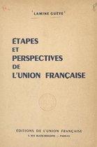 Étapes et perspectives de l'Union française