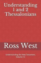 Understanding 1 and 2 Thessalonians