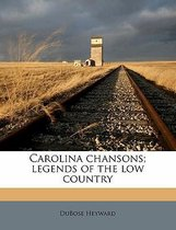 Carolina Chansons; Legends of the Low Country