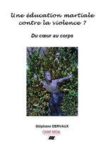 Une éducation martiale contre la violence ?