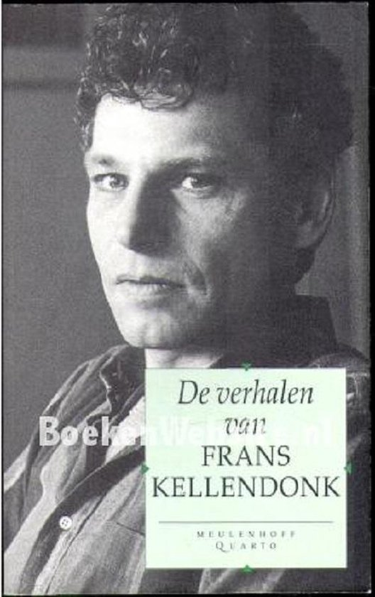 De verhalen van Frans Kellendonk - Frans Kellendonk |