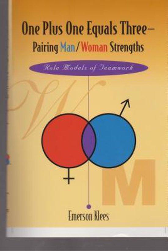 Boek cover One Plus One Equals Three - Pairing Man/Woman Strength van Emerson Klees (Paperback)