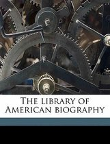The Library of American Biography Volume 21