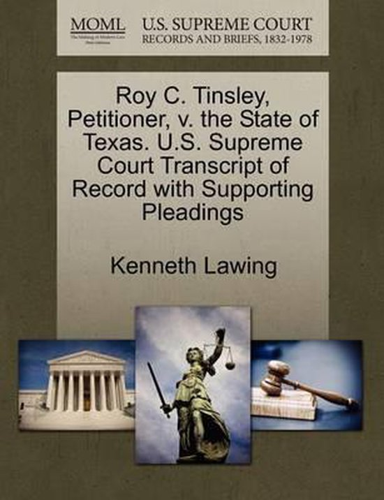 Roy C. Tinsley, Petitioner, V. the State of Texas. U.S. Supreme Court Transcript of Record with Supporting Pleadings