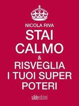 Boek cover Stai Calmo e risveglia i tuoi super-poteri van Nicola Riva