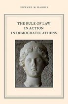 The Rule of Law in Action in Democratic Athens
