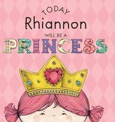 Today Rhiannon Will Be a Princess
