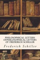 Philosophical Letters Ofphilosophical Letters of Frederich Schiller