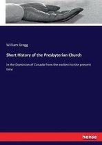 Short History of the Presbyterian Church