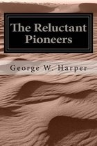 The Reluctant Pioneers