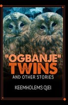 ''Ogbanje'' Twins and Other Stories