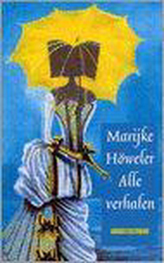 Alle verhalen - Marijke Höweler  