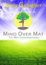 Mind Over Mat - The Mat