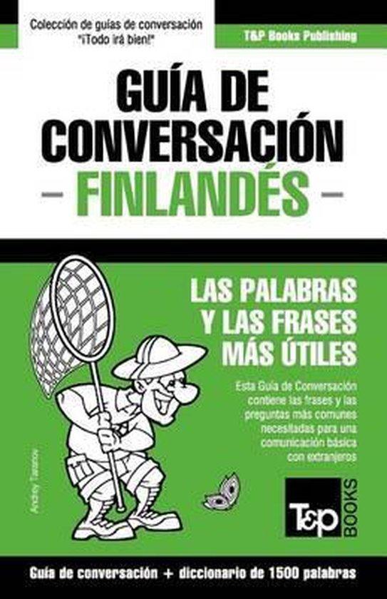 Guia de Conversacion Espanol-Finlandes y diccionario conciso de 1500 palabras