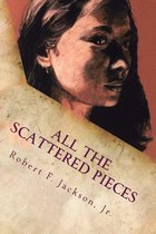 All the Scattered Pieces