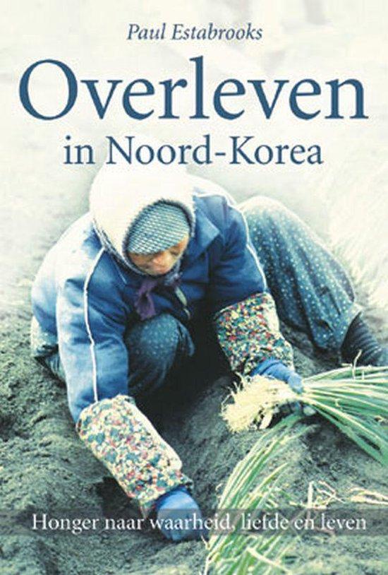 Overleven in noord-korea - Paul Estabrooks pdf epub