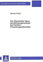 Der Shareholder Value ALS Abfindungsmassstab Bei Familien-Personengesellschaften