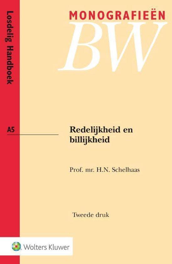 Monografieen BW - Redelijkheid en billijkheid - H.N. Schelhaas |