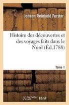 Histoire des decouvertes et des voyages faits dans le Nord. Tome 1