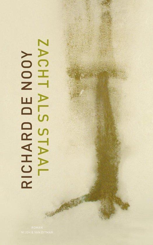 Zacht als Staal - Richard de Nooy |
