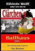 Elfriede Wolff oder wie ich in Clarchen's Ballhaus kam ...