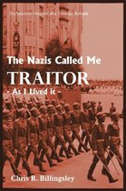 The Nazi's Called Me Traitor