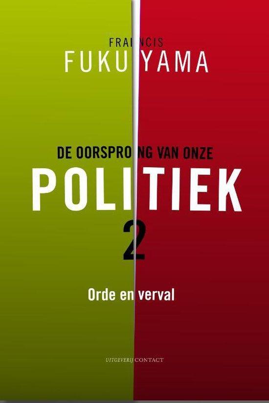 De oorsprong van onze politiek 2 - Orde en verval - Francis Fukuyama |