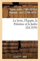 La Syrie, l'Egypte, la Palestine et la Judee