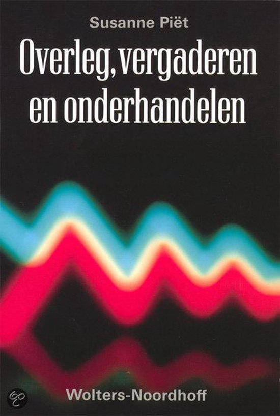 Overleg, Vergaderen En Onderhandelen - Susanne Pi�t |