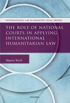 The Role of National Courts in Applying International Humanitarian Law