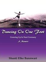 Dancing On One Foot: Growing Up In Nazi Germany, A Memoir
