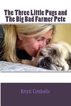 The Three Little Pugs and the Big Bad Farmer Pete
