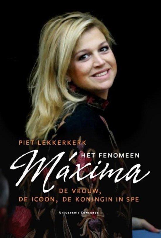 Het fenomeen Máxima - Piet Lekkerkerk  